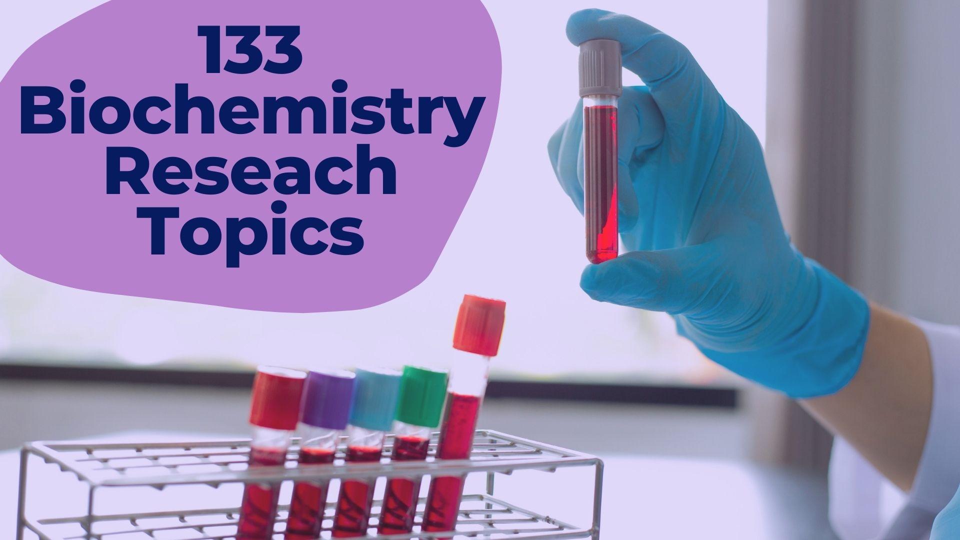 biochemistry research topics