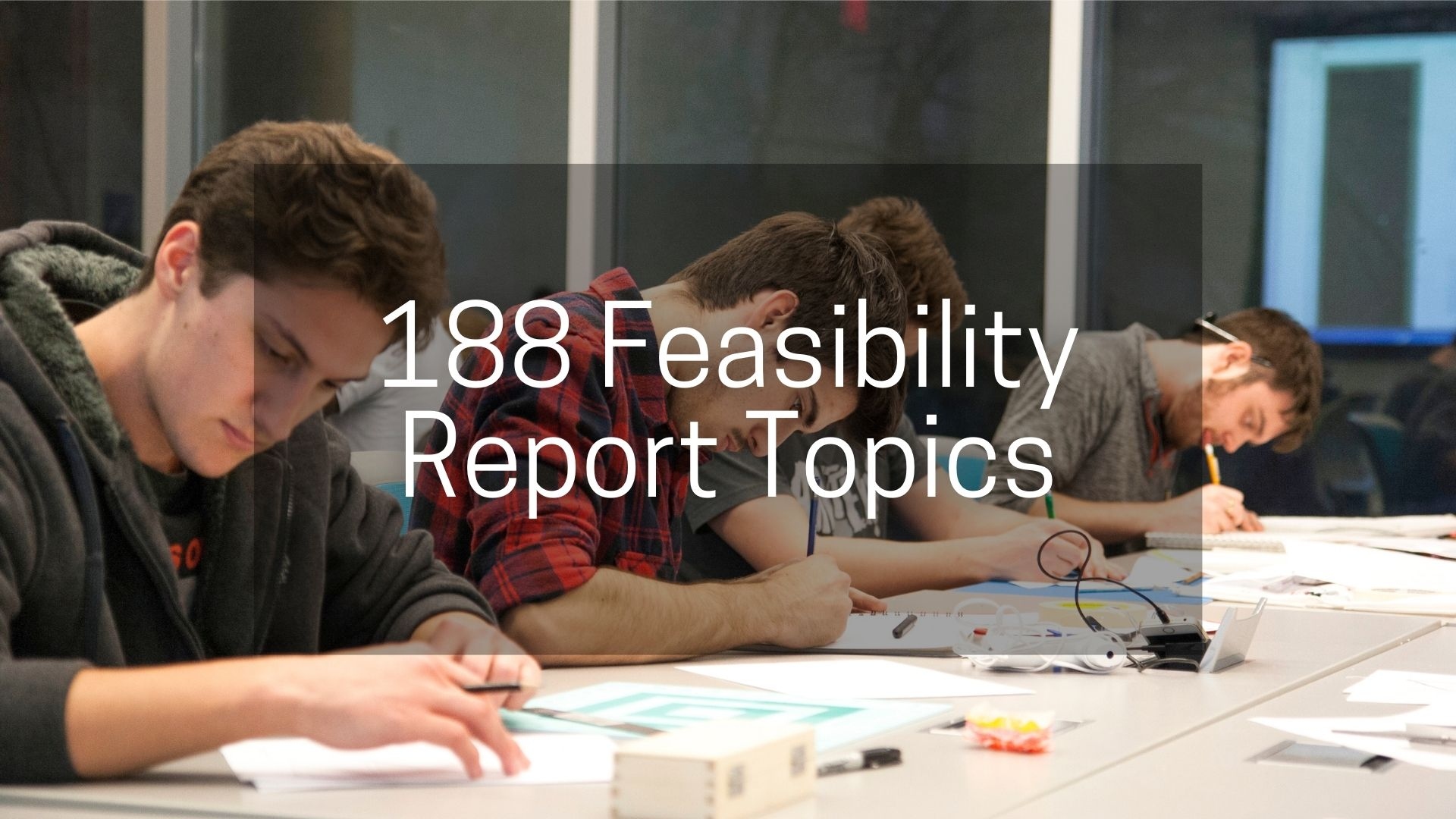 feasibility Report Topics